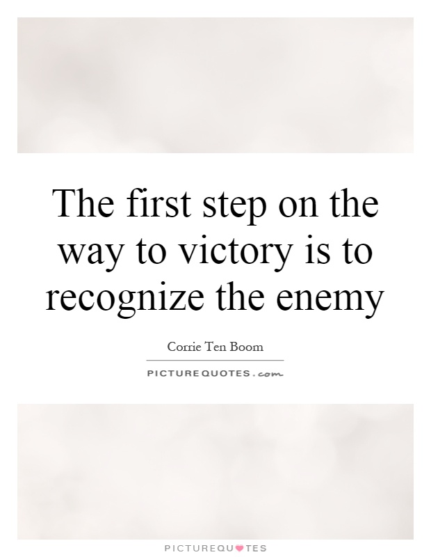 The first step on the way to victory is to recognize the enemy Picture Quote #1