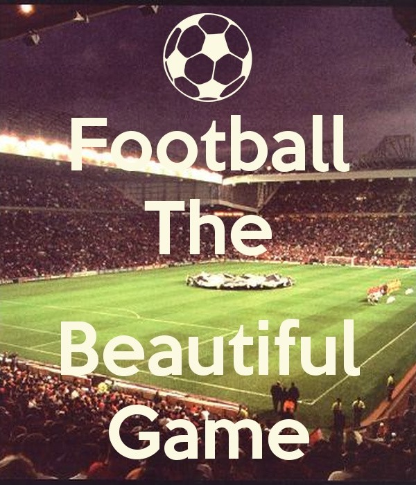 Football. The beautiful game Picture Quote #1