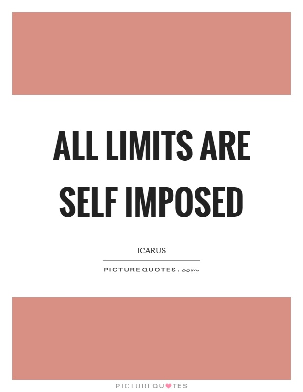 All limits are self imposed Picture Quote #1