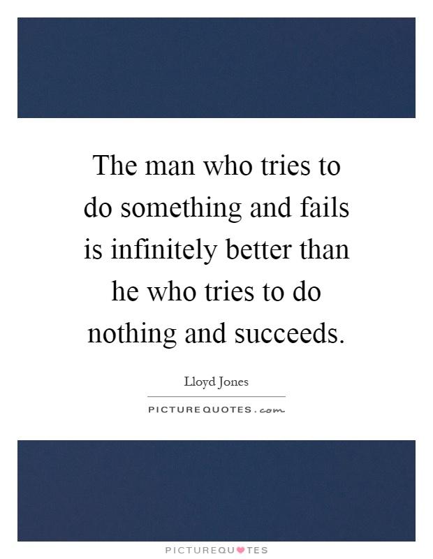 He who tries succeeds essays
