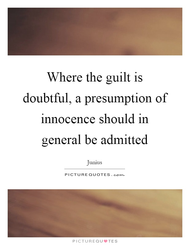 presumption of innocence 2 essay The presumption of innocence is contained in article 14(2) of the international covenant on civil and political rights (iccpr) the right to the presumption of innocence is one of the guarantees in relation to legal proceedings contained in article 14.