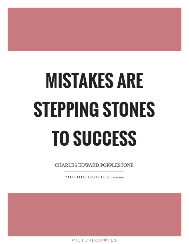 Mistakes are stepping stones to success Picture Quote #1