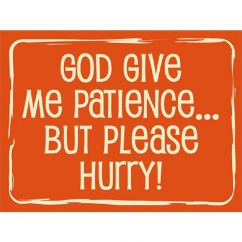 God Give Me Patience Quote 4 Picture Quote #1