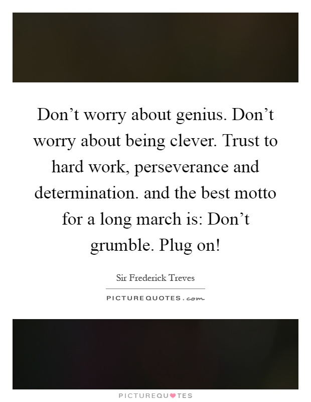 Don't Worry About Genius. Don't Worry About Being Clever