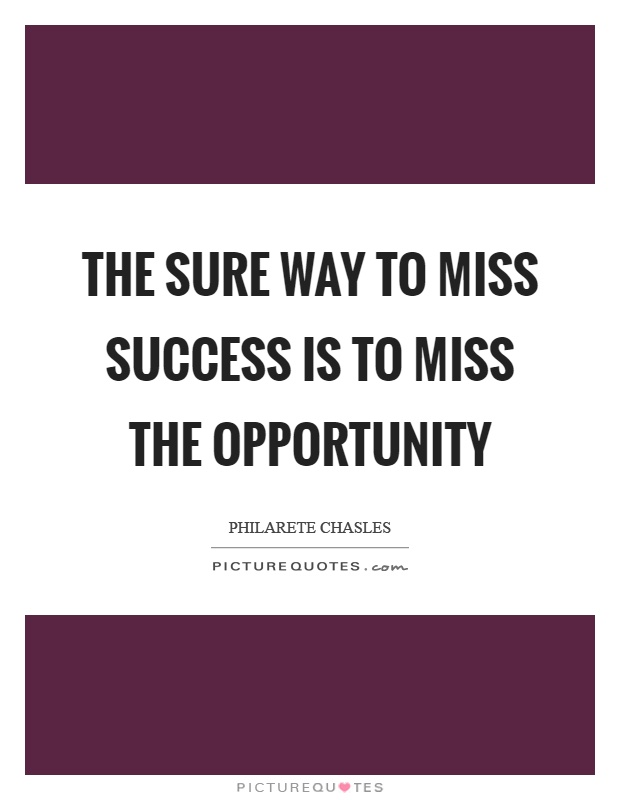 The sure way to miss success is to miss the opportunity Picture Quote #1