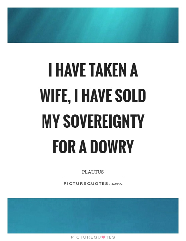 Dowry Quotes Dowry Sayings Dowry Picture Quotes