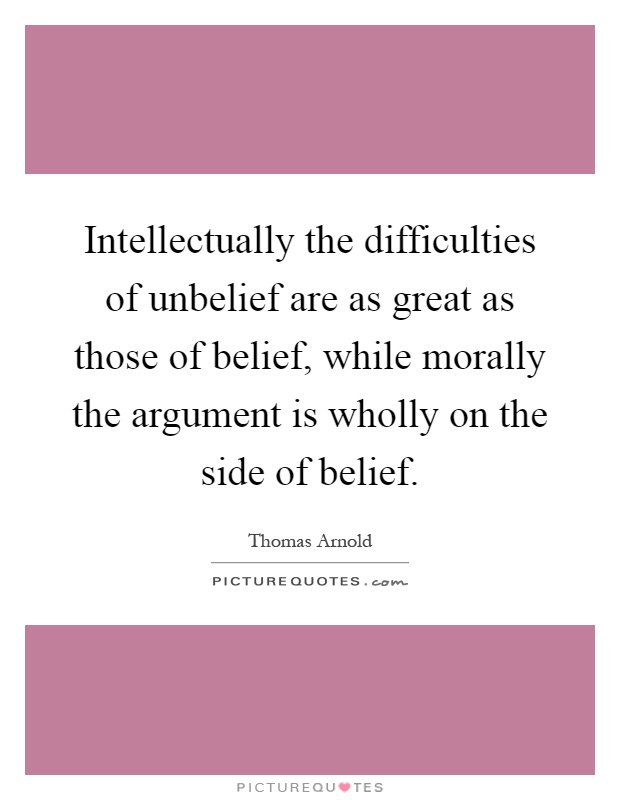 the difficulties of belief essay Beliefs, attitudes, and values essayseveryone communicates with one another for infinite reasons one of these reasons is to persuade others to behave or think in a.
