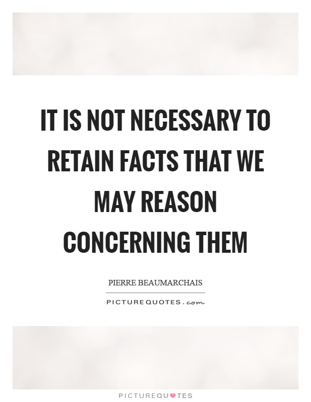 It is not necessary to retain facts that we may reason concerning them Picture Quote #1