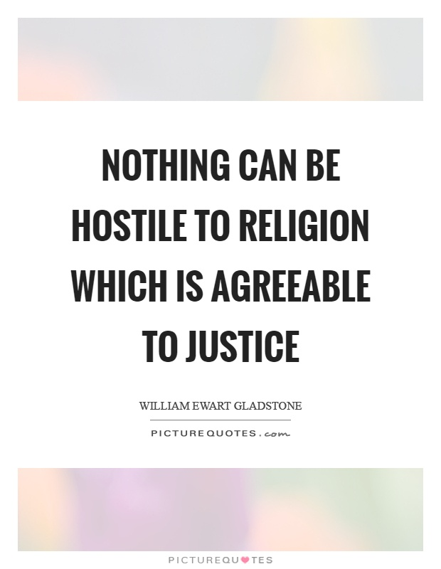 Nothing can be hostile to religion which is agreeable to justice Picture Quote #1