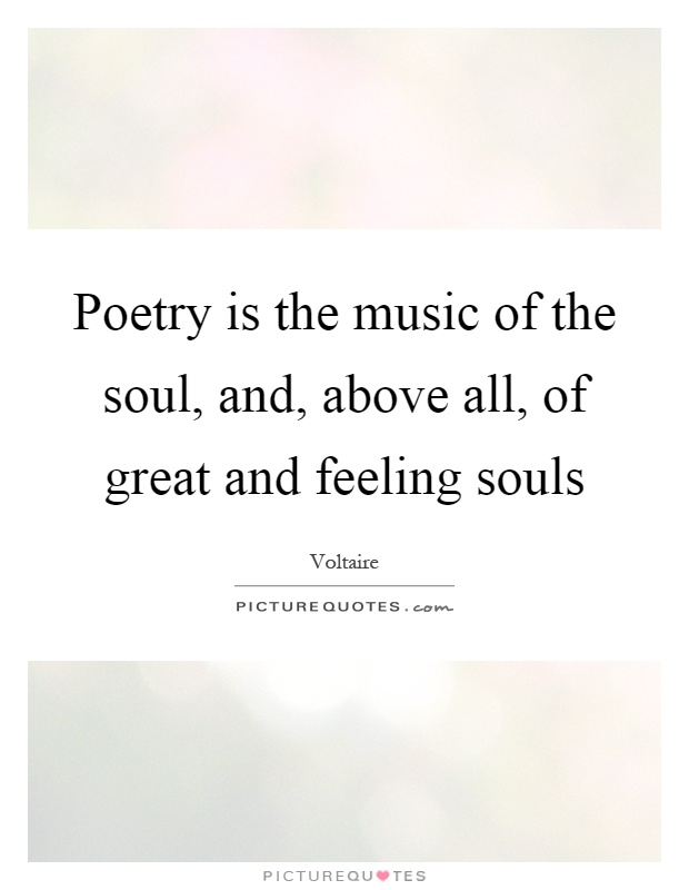 Poetry is the music of the soul, and, above all, of great and feeling souls Picture Quote #1