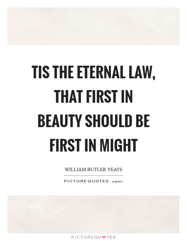 Tis the eternal law, that first in beauty should be first in might Picture Quote #1