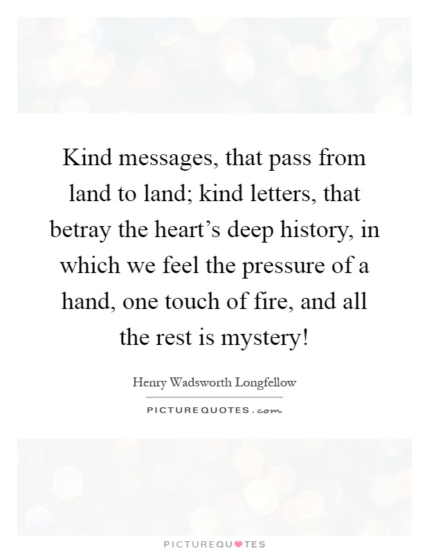 kind messages that pass from land to land kind letters that