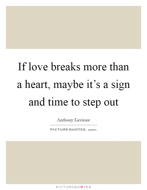 Love Break Quotes Love Break Sayings Love Break Picture Quotes Extraordinary Love Break Quotes