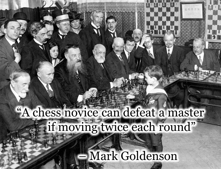 A chess novice can defeat a master if moving twice each round Picture Quote #1