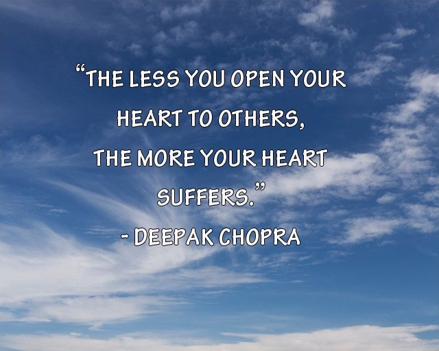 Open Your Heart Deepak Chopra Quote 1 Picture Quote #1