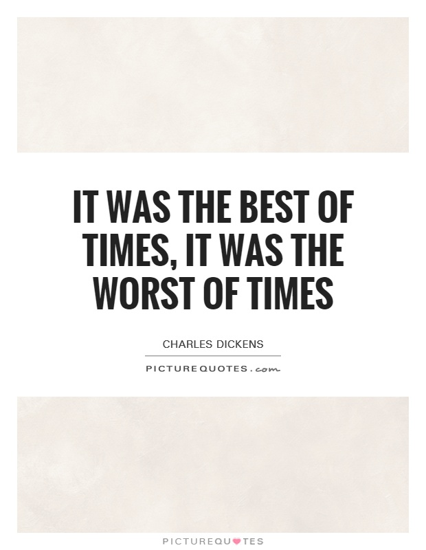 It was the best of times, it was the worst of times Picture Quote #1