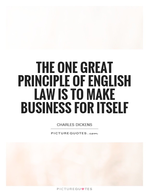 The one great principle of English law is to make business for itself Picture Quote #1