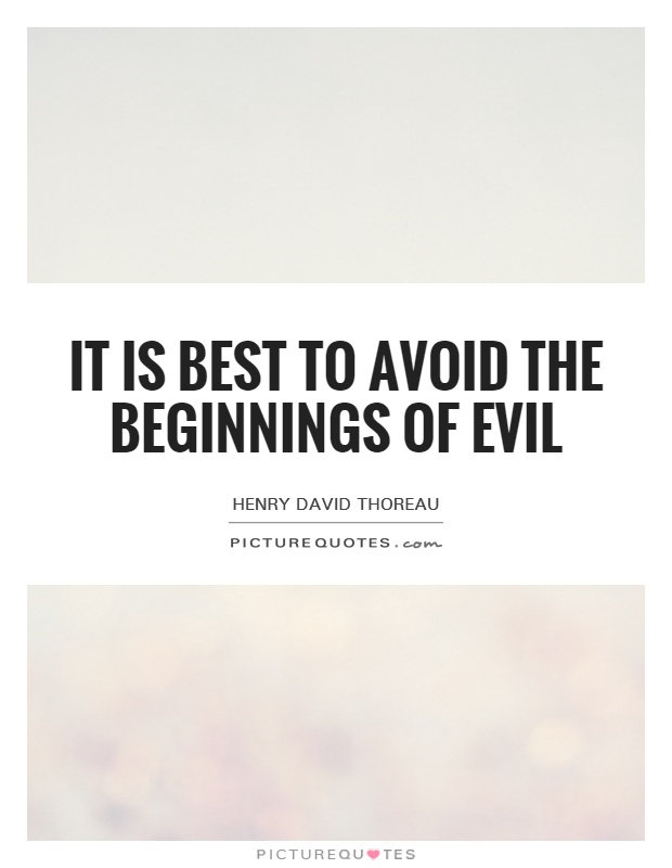 It is best to avoid the beginnings of evil Picture Quote #1