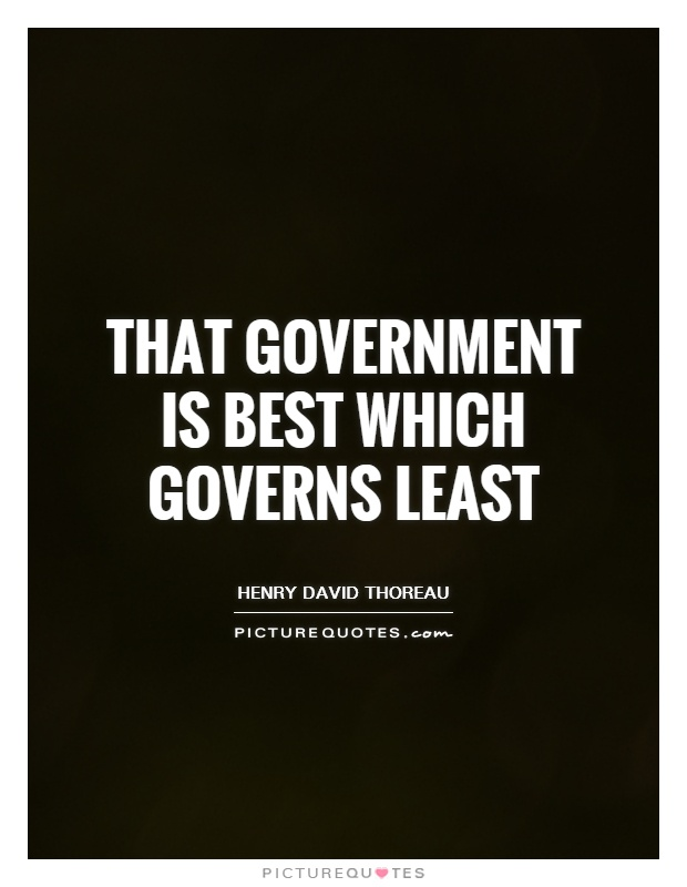 That government is best which governs least Picture Quote #1