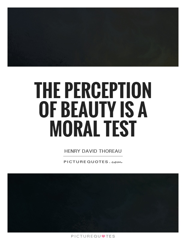 The perception of beauty is a moral test Picture Quote #1