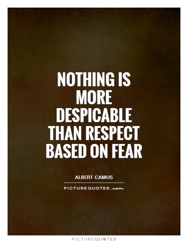 Nothing is more despicable than respect based on fear Picture Quote #1