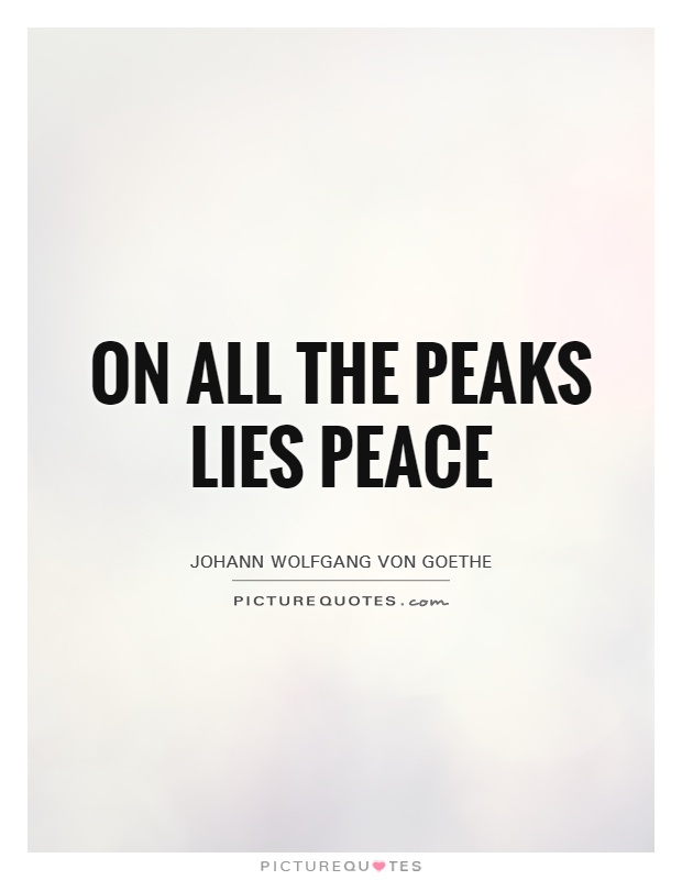 On all the peaks lies peace Picture Quote #1