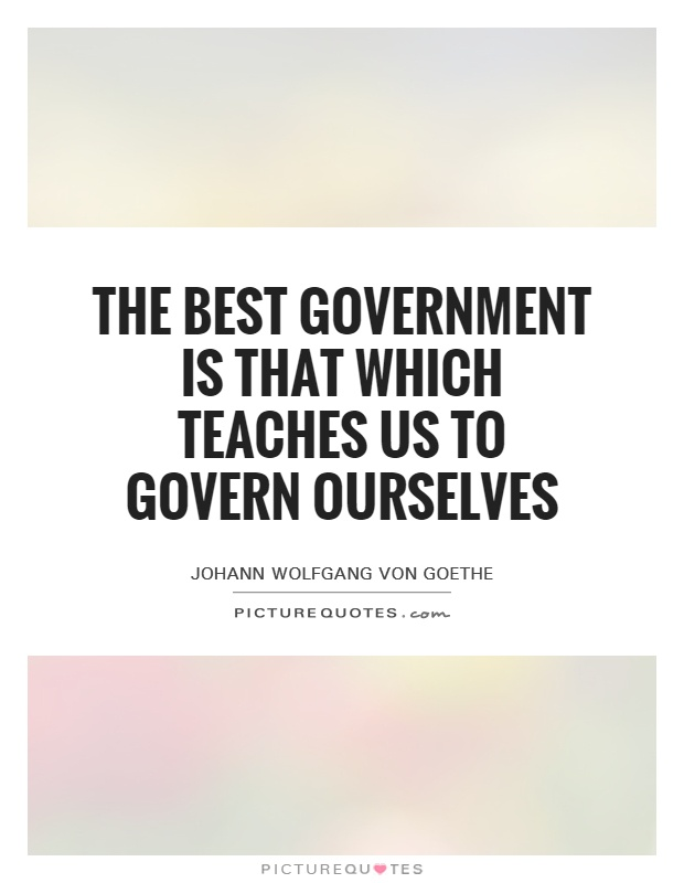 The best government is that which teaches us to govern ourselves Picture Quote #1