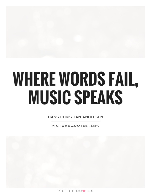 Where words fail, music speaks | Picture Quotes