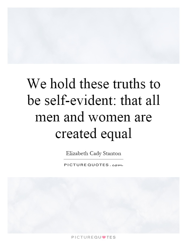 we hold these truths to be selfevident that all men and
