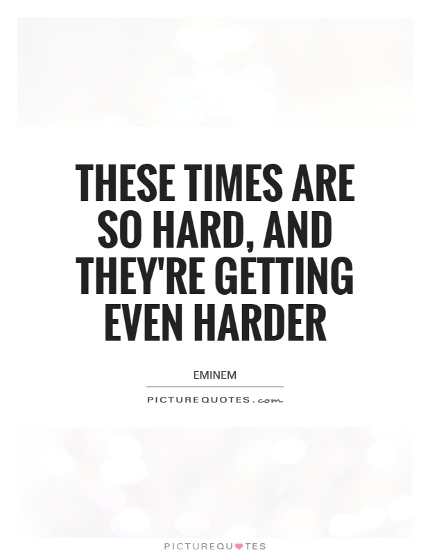Life Is Hard Quotes Entrancing Life Is Hard Quotes & Sayings  Life Is Hard Picture Quotes  Page 3