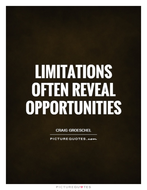 Limitations often reveal opportunities Picture Quote #1