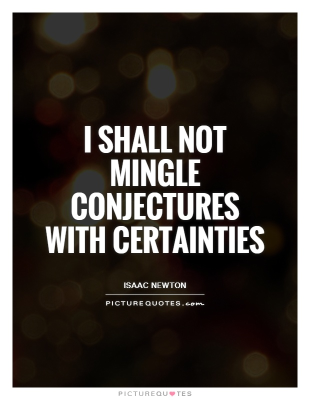 I shall not mingle conjectures with certainties Picture Quote #1