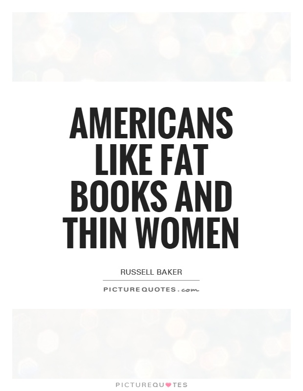 Americans like fat books and thin women Picture Quote #1