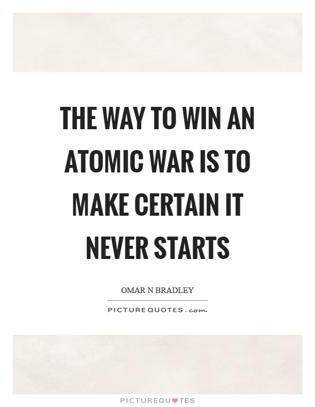 The way to win an atomic war is to make certain it never starts Picture Quote #1