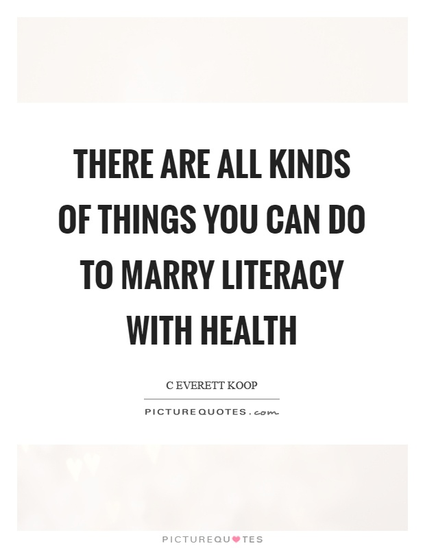 There are all kinds of things you can do to marry literacy with health Picture Quote #1