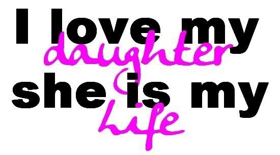 I Love My Daughter Quotes Gorgeous Love My Daughter Quote  Quote Number 579867  Picture Quotes