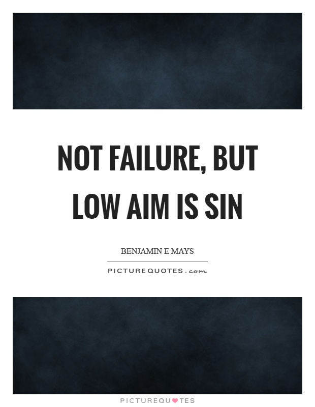 Not failure, but low aim is sin Picture Quote #1