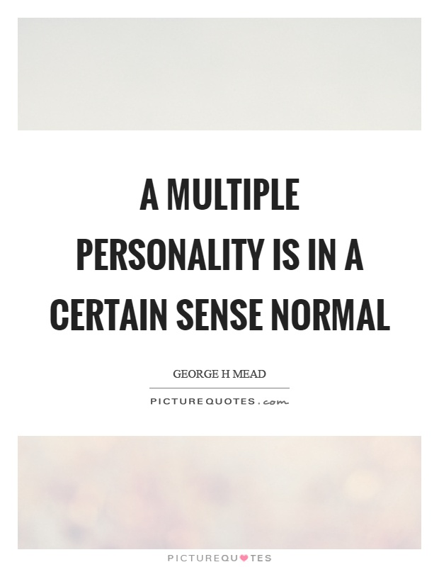 A multiple personality is in a certain sense normal Picture Quote #1