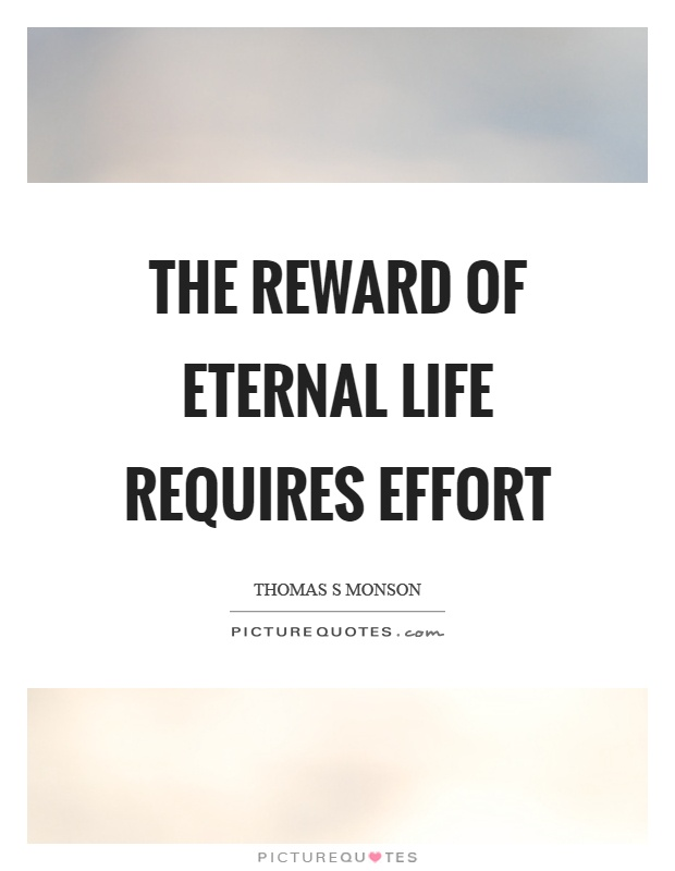 The reward of eternal life requires effort Picture Quote #1
