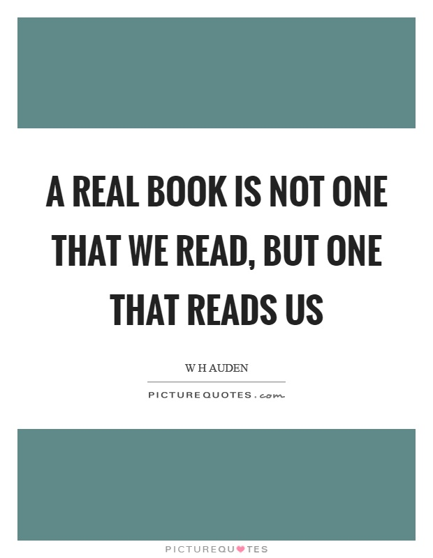 A real book is not one that we read, but one that reads us Picture Quote #1