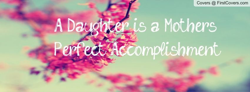 Daughter Quotes For Facebook: Mother Daughter Quote Facebook Cover