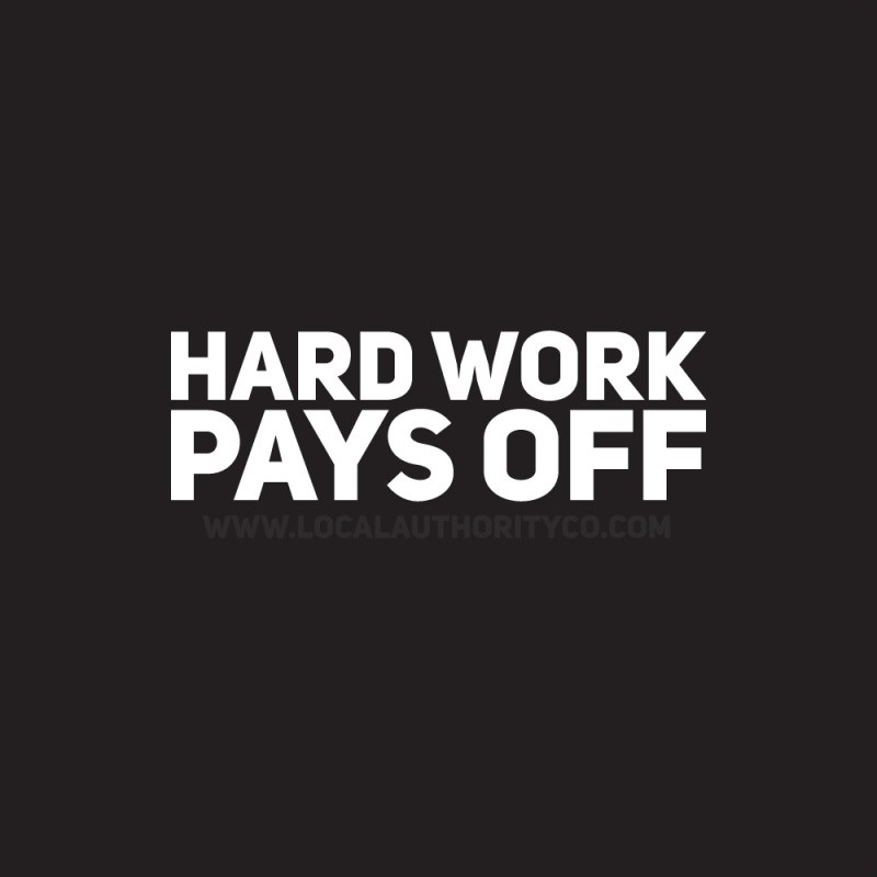 Hard Work Pays Off Quote 6 Picture Quote #1