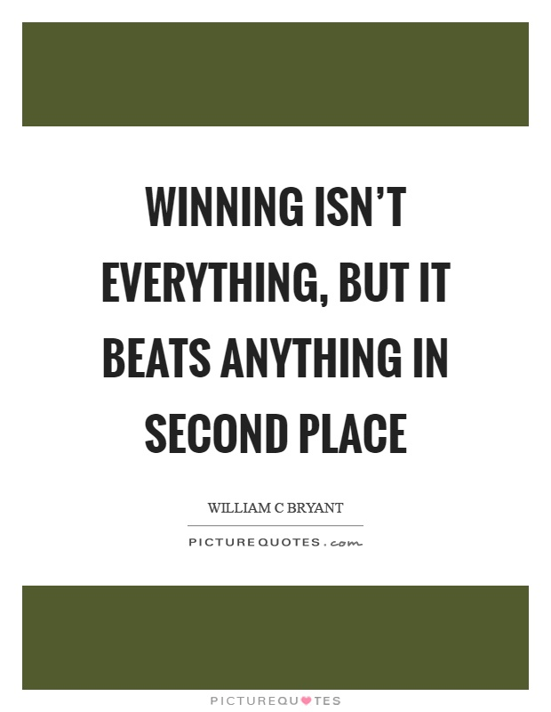Winning isn't everything, but it beats anything in second place Picture Quote #1
