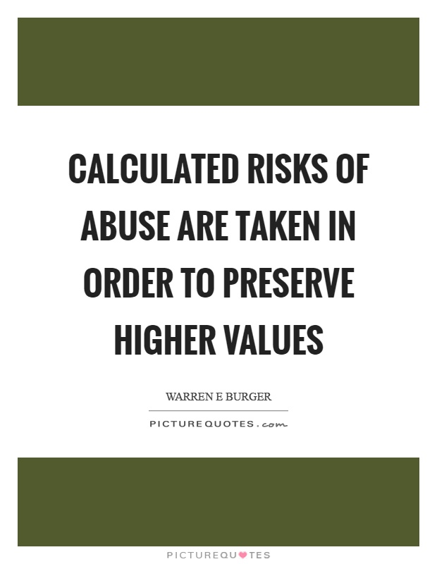 Calculated risks of abuse are taken in order to preserve higher values Picture Quote #1