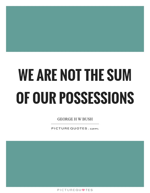 We are not the sum of our possessions Picture Quote #1