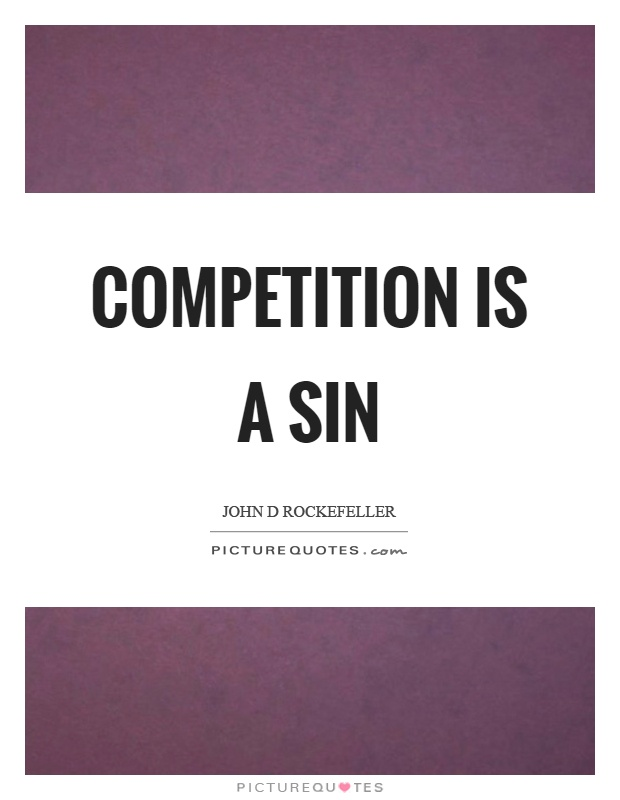 Competition is a sin Picture Quote #1