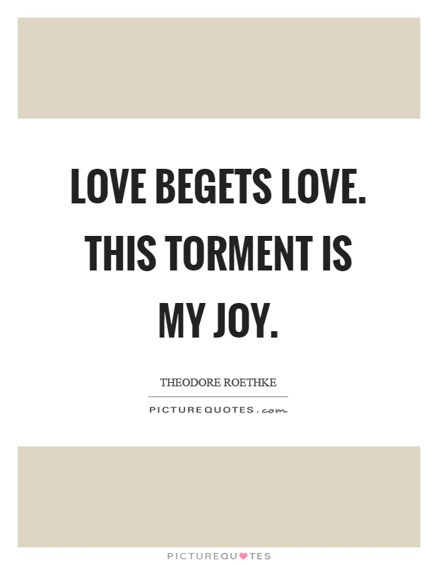 What does love begets love mean