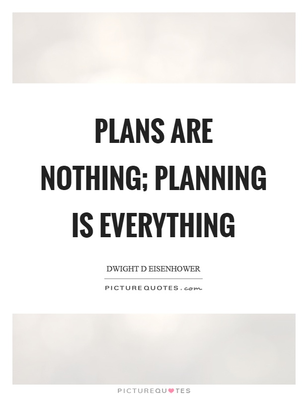 Plans are nothing; planning is everything Picture Quote #1