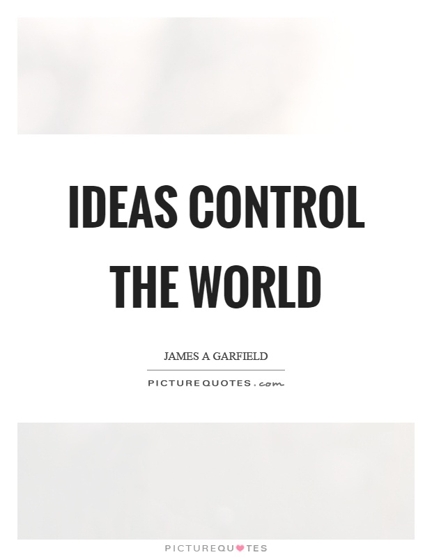 Ideas control the world Picture Quote #1