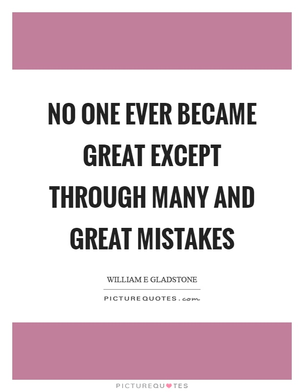 No one ever became great except through many and great mistakes Picture Quote #1